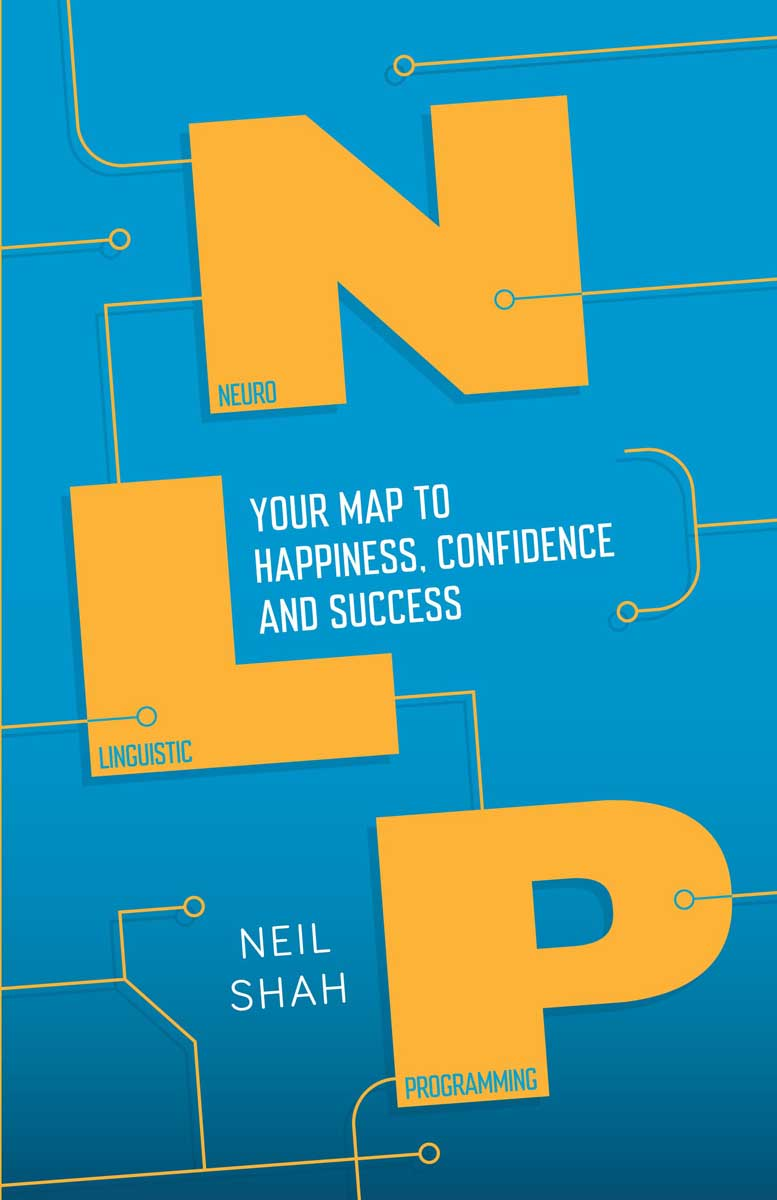 NLP Your Map to Happiness, Confidence and Success