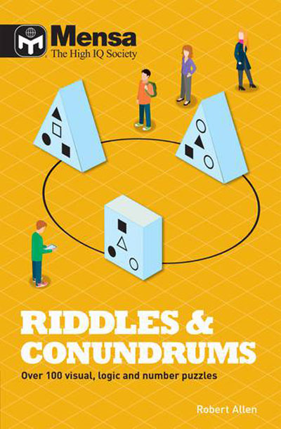 MENSA RIDDLES AND CUNUNDRUMS