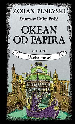 OKEAN OD PAPIRA 5. deo - Uteha tame