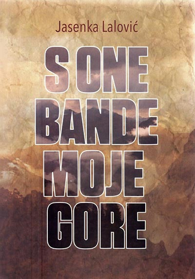 S ONE BANDE MOJE GORE