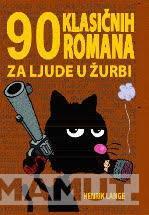 90 KLASIČNIH ROMANA ZA LJUDE U ŽURBI