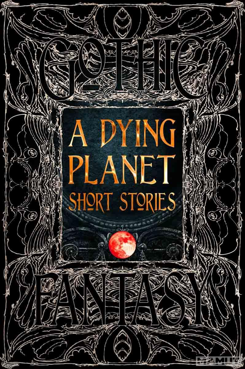 A DYING PLANET SHOR STORIES