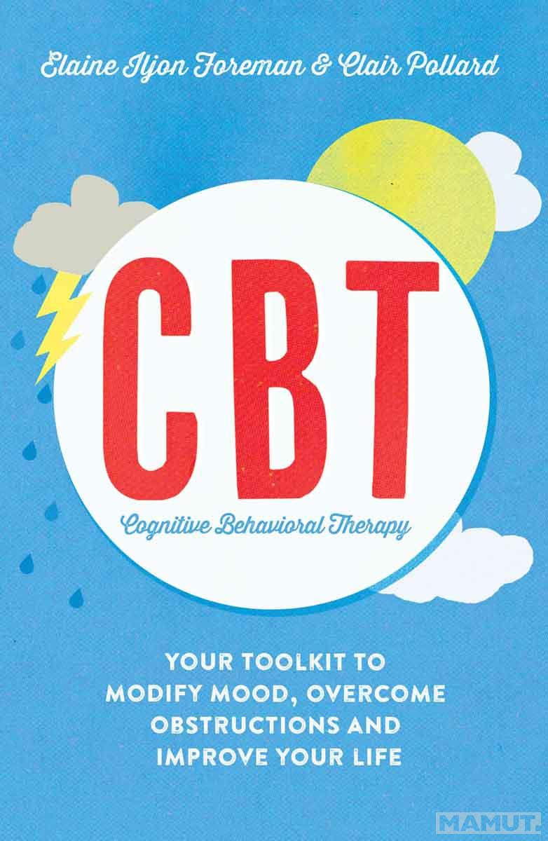 CBT Your Toolkit to Modify Mood, Overcome Obstructions and Improve Your Life