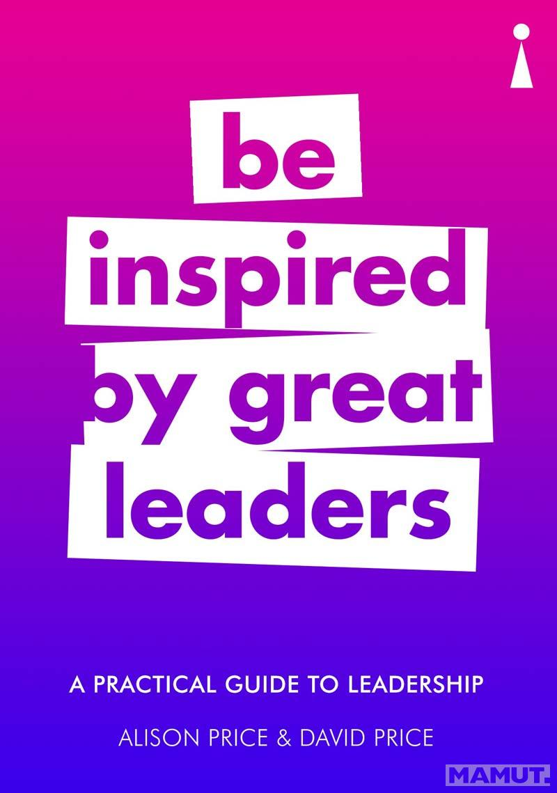 Be Inspired by Great Leaders