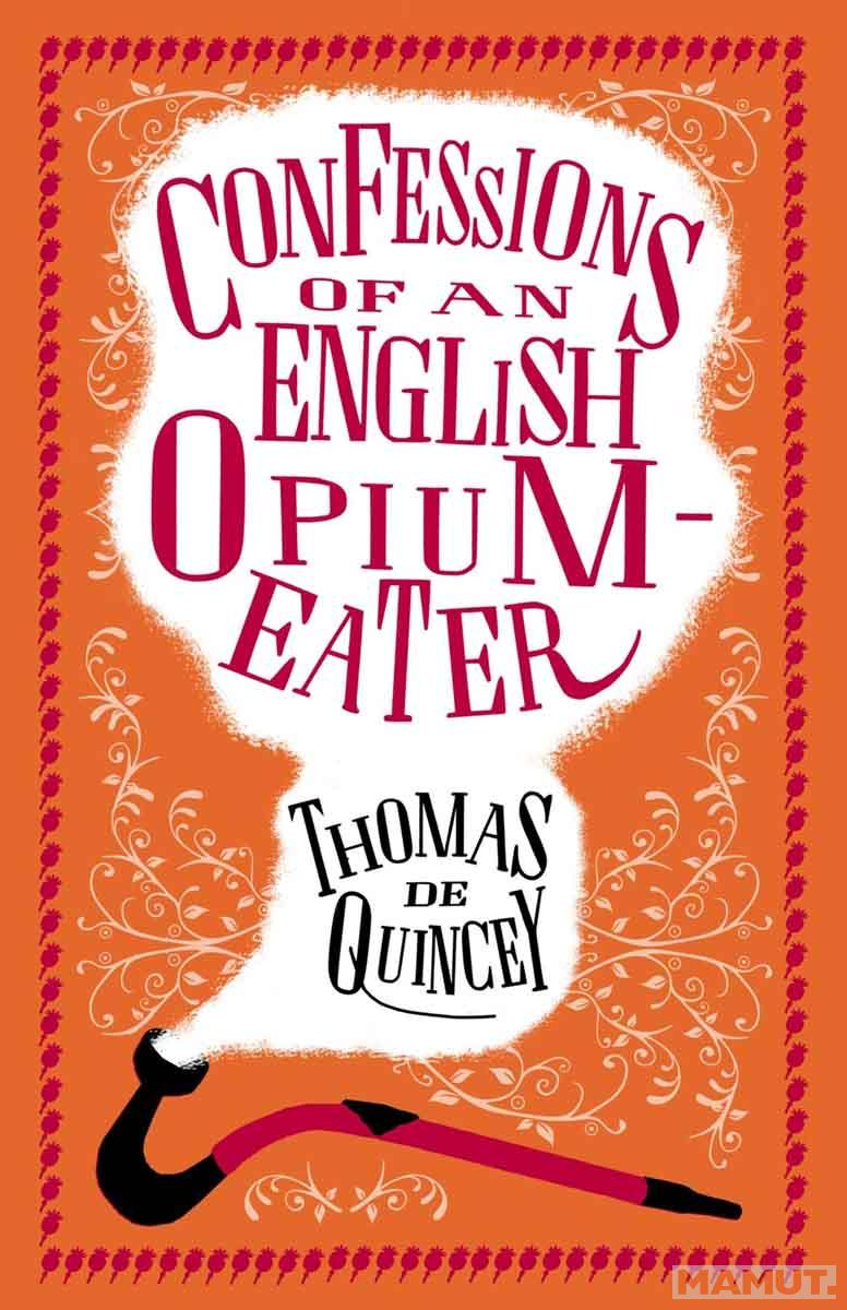CONFESSIONS OF AN ENGLISH OPIUM EATER