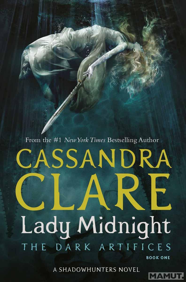 LADY MIDNIGHT The Dark Artifaces book 1