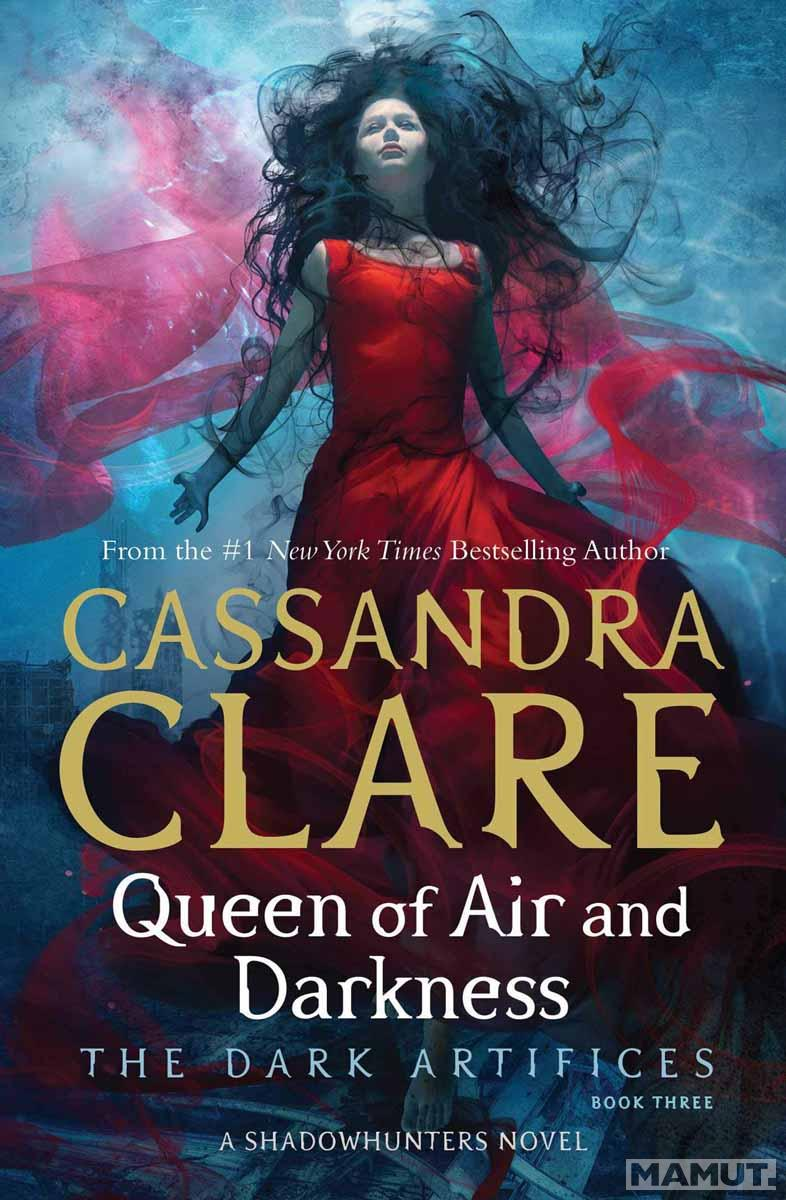 QUEEN OF AIR AND DARKNESS The Dark Artifaces book 3