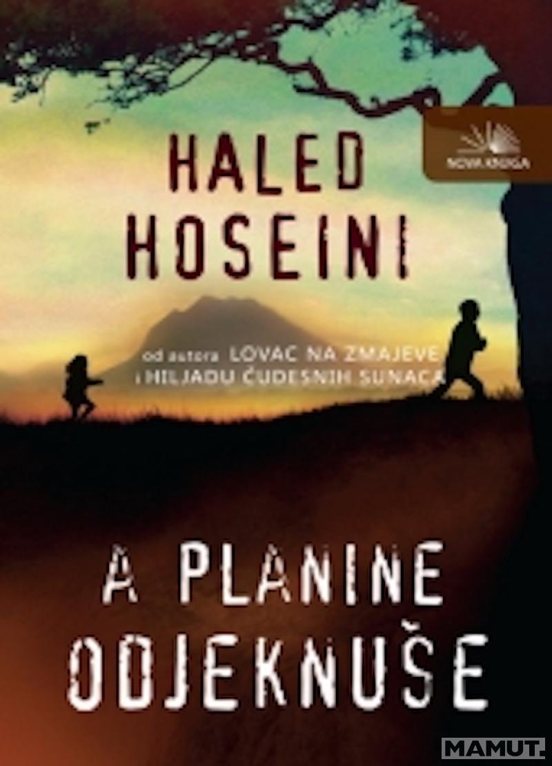 A PLANINE ODJEKNUSE, HALED HOSEINI